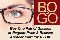 Buy One Pair of Glasses, Get Another 1/2 Off